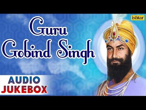 Guru Gobind Singh - Jayanti Special : Punjabi Shabad Keertan ~ Audio Jukebox