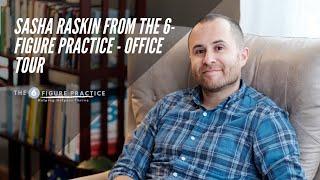 Sasha Raskin from The 6-Figure Practice - Office Tour