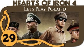 Hearts of Iron 4 - Let's Play Poland - Ep. 29 - HoI4 Gameplay