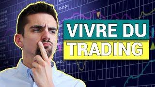 Vivre du trading est-ce possible ?