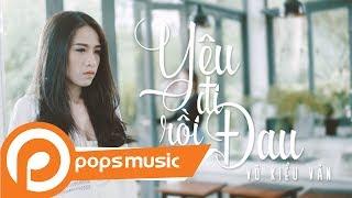 Yêu Đi Rồi Đau | Võ Kiều Vân [Official MV]