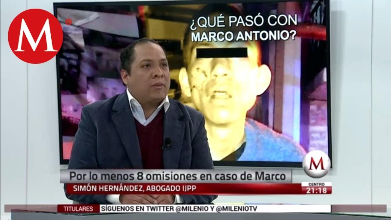 Hay por lo menos 8 omisiones en el caso de Marco Antonio: abogado ...