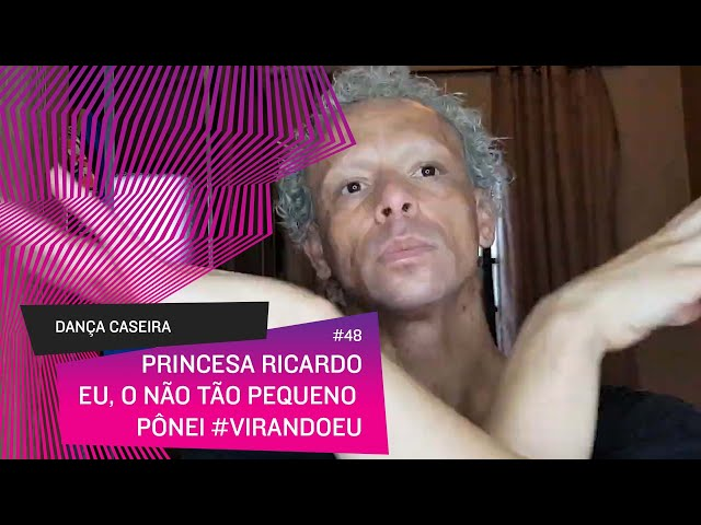 Dança Caseira: Princesa (ep 48) - eu, o nem tão pequeno pônei #virandoeu