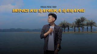 ARIEF - Benci Kusangka Sayang (Official Music Video)