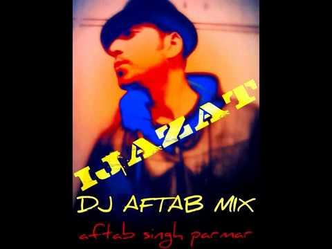 IJAZAT   FALAK   DJ AFTAB MIX