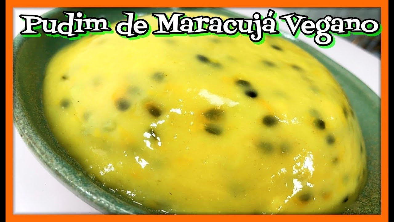 PUDIM DE MARACUJÁ VEGANO: só 3 ingredientes, SUPER FÁCIL DE FAZER!
