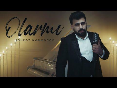 Şöhrət Məmmədov — Olarmı (Official Music Video) - Şöhret Memmedov