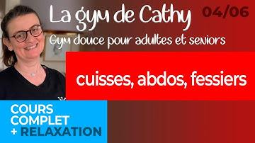 04 juin: La gym douce de Cathy: Cuisses, abdos, fessiers
