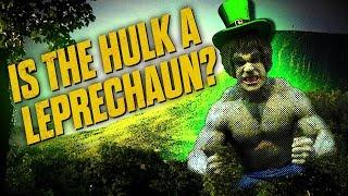 Is the Incredible Hulk a Leprechaun?