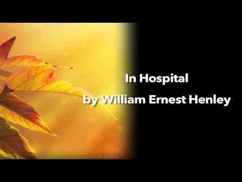 In Hospital by William Ernest Henley