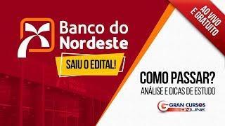 Concurso Banco do Nordeste | Análise do edital e dicas de estudo - Como Passar?