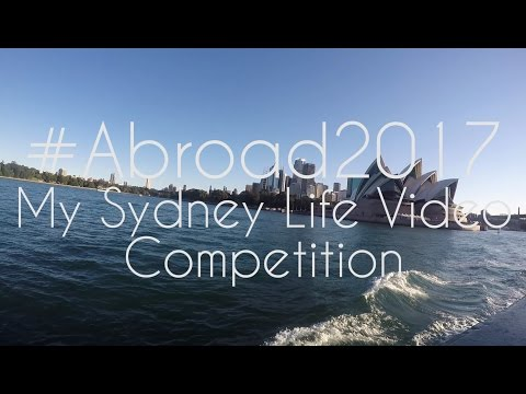 #Abroad 2017 - My Sydney Life Video Competition