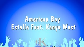 American Boy - Estelle Feat. Kanye West (Karaoke Version)