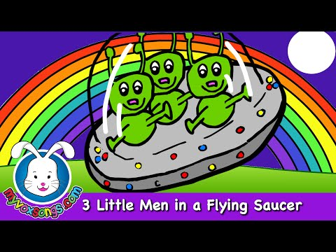 Three Little Men in a Flying Saucer – nursery rhymes