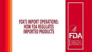 FDA's Import Operations: How FDA Regulates Imported Products