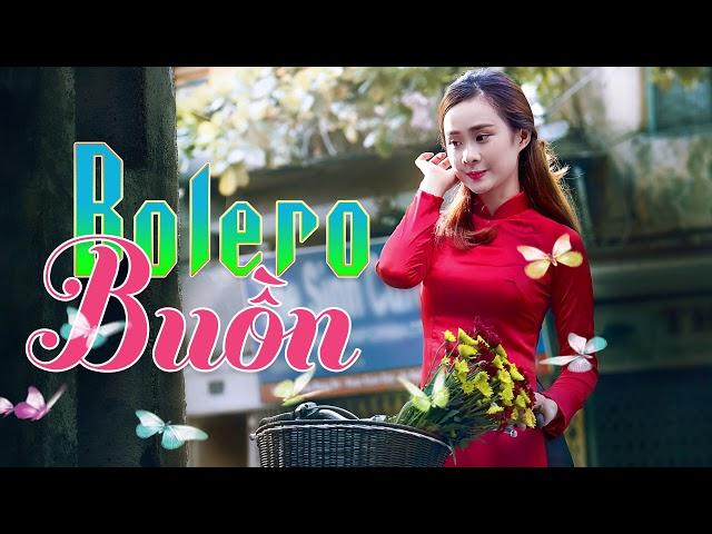Nhạc Vàng Bolero Nghe Buồn Đứt Từng Đoạn Ruột | Bolero Chọn Lọc Dễ Nghe Dễ Ngủ