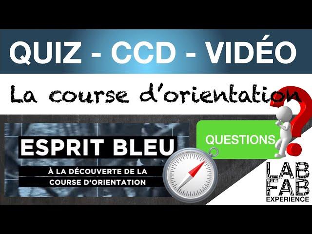 Quiz - CCD - Esprit Bleu - La course d'orientation - Questions