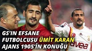 Ajans 1905'in özel konuğu Ümit Karan #hedef23 (Galatasaray'da transfer gündemi)