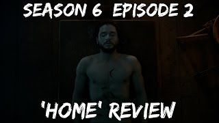 Game of Thrones Season 6 Episode 2 Review - Home