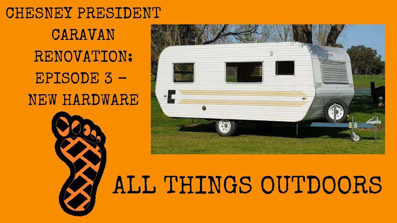 Australian Chesney President Caravan Renovation: Ep 3 - New Hardware