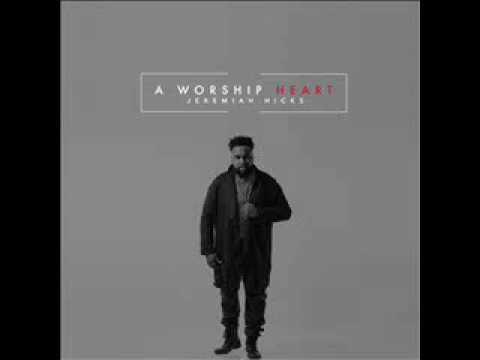 Jeremiah Hicks - A Worship Heart