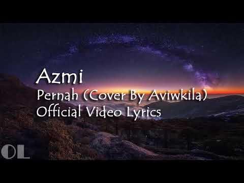 Azmi - Pernah Lyrics [Cover]
