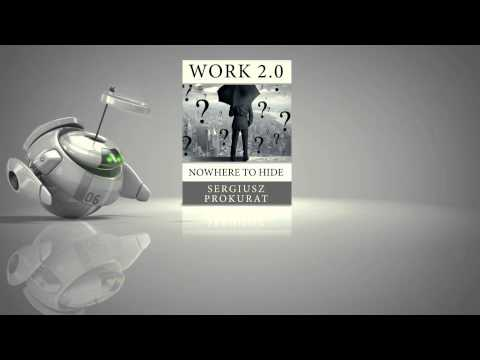 Work 2.0: Nowhere to hide - written by S.Prokurat