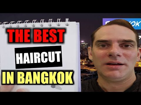 Where can you get the best haircut in Bangkok?