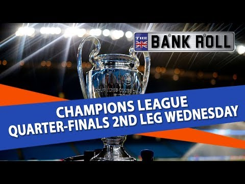 Champions League Quarter-finals 2nd Leg Wednesday's Matches | Betting Tips & Free Picks