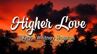 Kygo, Whitney Houston - Higher Love (Lyrics) Video