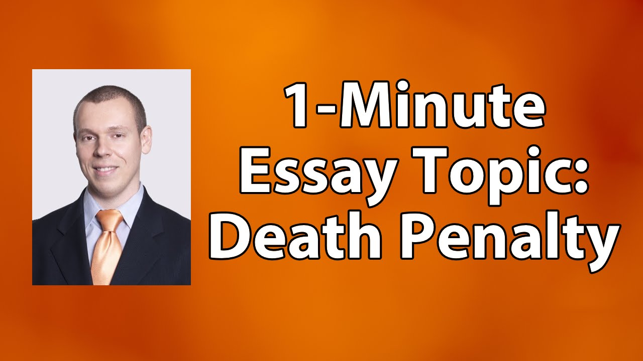 1 minute essay topic should the death penalty be justified for a 1 minute essay topic should the death penalty be justified for a convicted murderer