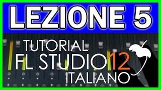 TUTORIAL FL STUDIO 12   LEZIONE 5: PIANO ROLL - Seconda Parte (ITALIANO)