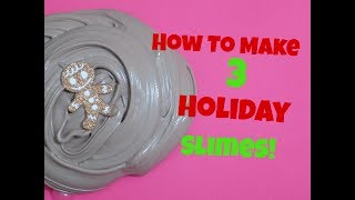 How To Make 3 Different Christmas  Holiday Slimes!