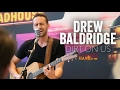 Dirt On Us (Acoustic) - Drew Baldridge