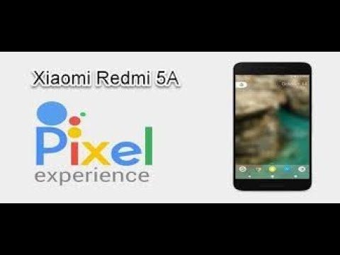 Android Pie (9)/pixel experience on redmi 5A  100% working   (Un  complicated way)