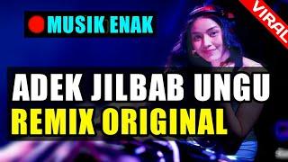 DJ ADEK BERJILBAB UNGU VS ADEK JUGA RINDU ♬ LAGU TIK TOK TERBARU REMIX ORIGINAL 2019