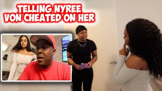 TELLING NYREE THE TRUTH THAT VON CHEATED ON HER !!!