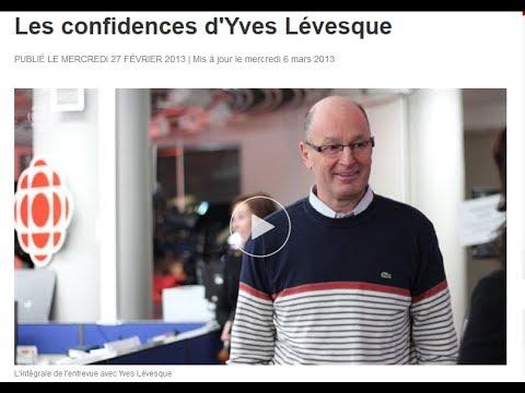 Radio-Canada20130227-Entrevue avec Yves Lévêsques