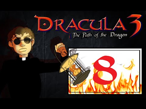 Let's Play Dracula 3: Path of the Dragon (8): With all due respect... |
