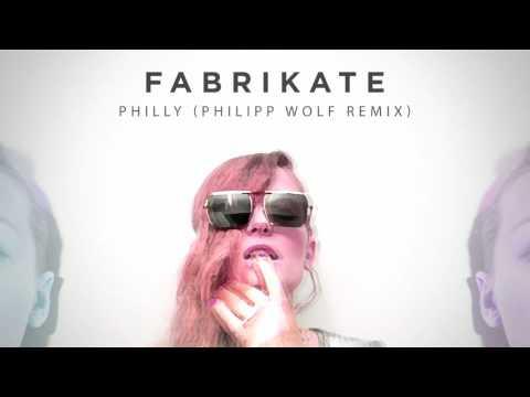Fabrikate - Philly (Philipp Wolf Remix)