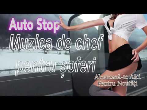 AUTO STOP, MUZICA DE CHEF PENTRU SOFERI, COLAJ 2015
