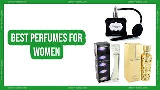 Best women perfumes 2018 | Top 10 Most Complimented Perfumes for Women in the World