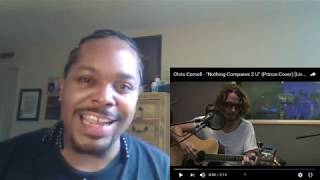 """Baby Dyce Reacts to - Chris Cornell """"Nothing Compares 2 U"""" (Prince Cover)"""