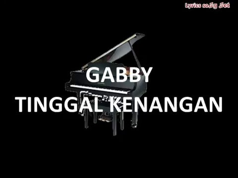 GABBY - TINGGAL KENANGAN(LYRICS)
