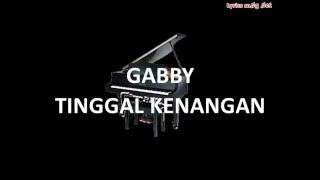 GABBY - TINGGAL KENANGAN(LYRICS)