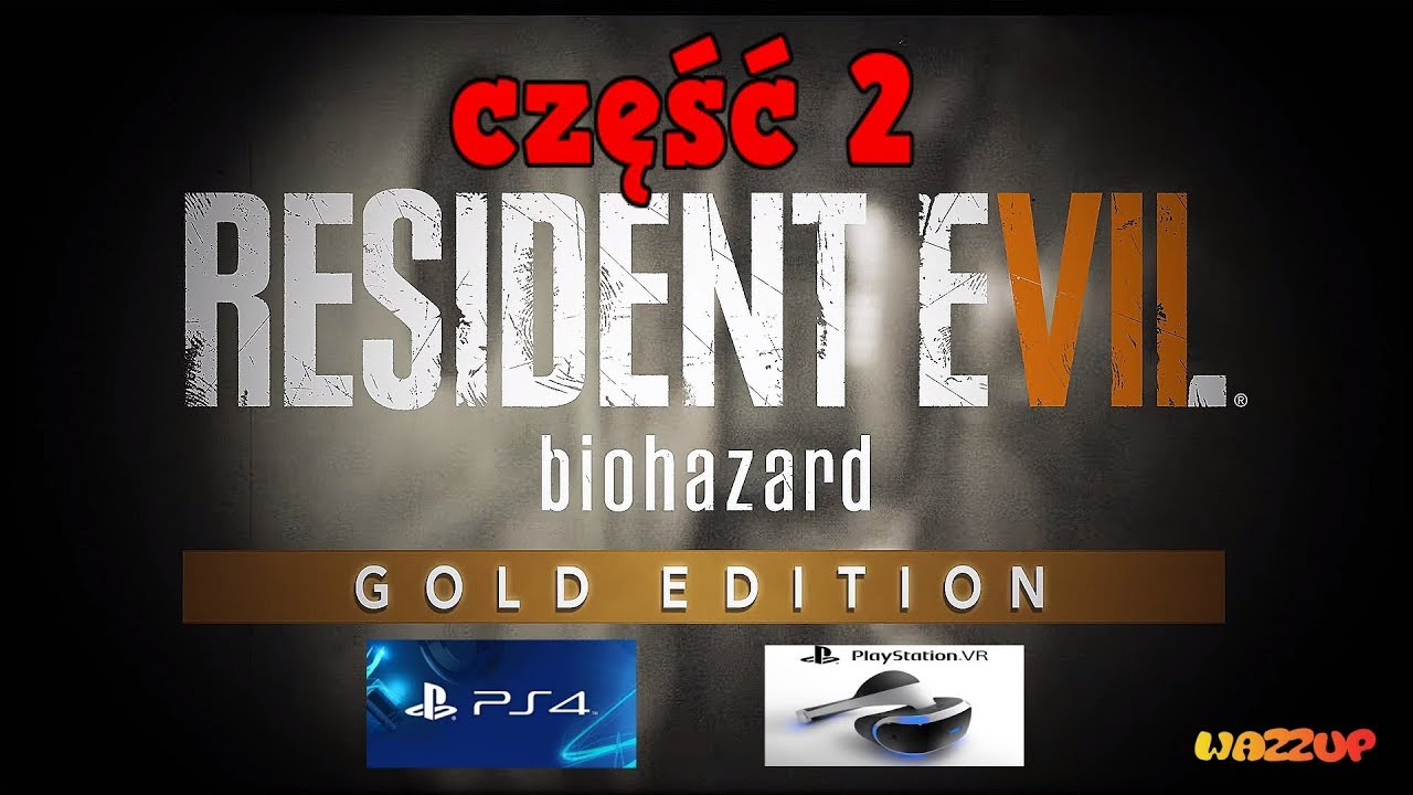 Resident Evil 7 biohazard w okularach VR część 2 Wazzup :)