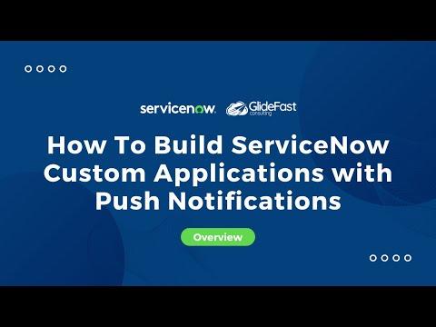 Full Walkthrough: Building ServiceNow Custom Application with Push Notifications