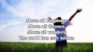 Above All - Michael W. Smith (Worship Song with Lyrics)