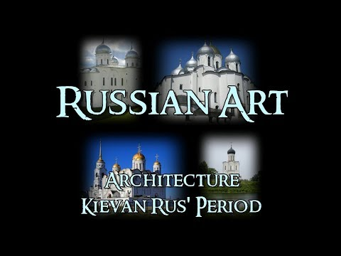 Russian Art - 1 Architecture: Kievan Rus' Period