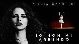 io non mi arrendo  - Silvia Cecchini